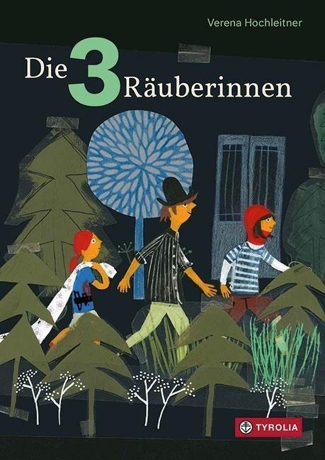 Die drei Räuberinnen - Verena Hochleitner
