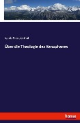 Über die Theologie des Xenophanes - Jacob Freudenthal