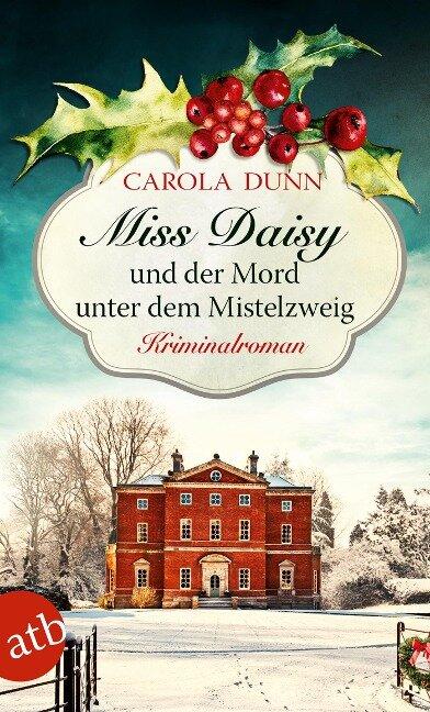 Miss Daisy und der Mord unter dem Mistelzweig - Carola Dunn