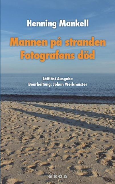 Mannen på stranden / Fotografens död - Henning Mankell