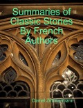 Summaries of Classic Stories By French Authors - Daniel Zimmermann