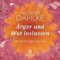 Ärger und Wut loslassen - Ruediger Dahlke