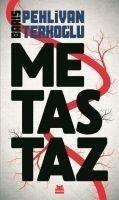 Metastaz - Baris Pehlivan, Baris Terkoglu