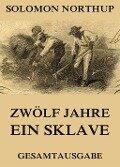 Zwölf Jahre Ein Sklave - Solomon Northup
