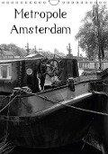 Metropole Amsterdam (Wandkalender 2017 DIN A4 hoch) - kattobello