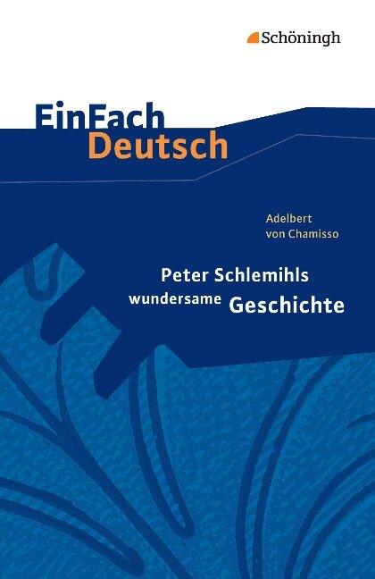 Peter Schlemihls wundersame Geschichte. EinFach Deutsch Textausgaben - Adelbert von Chamisso, Stephan Rauer