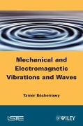 Mechanical and Electromagnetic Vibrations and Waves - Tamer B cherrawy