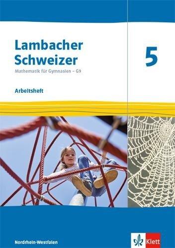 Lambacher Schweizer Mathematik 5 - G9. Arbeitsheft plus Lösungsheft Klasse 5. Ausgabe Nordrhein-Westfalen -