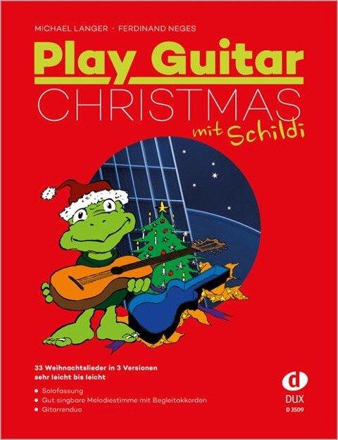 Play Guitar Christmas mit Schildi - Michael Langer, Ferdinand Neges