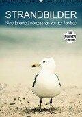 Strandbilder - Künstlerische Impressionen von der Nordsee (Wandkalender 2019 DIN A2 hoch) - Klaus Kunze