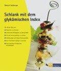 Schlank mit dem glykämischen Index - Margrit Sulzberger