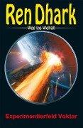 Ren Dhark - Weg ins Weltall 73: Experimentierfeld Voktar - Achim Mehnert, Nina Morawietz, Jan Gardemann