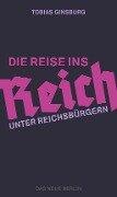Die Reise ins Reich - Tobias Ginsburg
