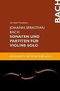 Johann Sebastian Bach. Sonaten und Partiten für Violine solo -