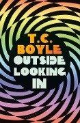 Outside Looking In - T. C. Boyle