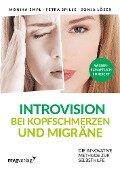 Introvision bei Kopfschmerzen und Migräne - Monika Empl, Petra Spille, Sonja Löser