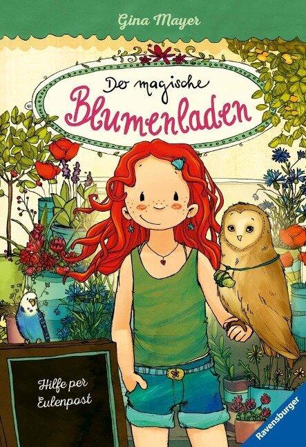 Der magische Blumenladen, Band 11: Hilfe per Eulenpost - Gina Mayer