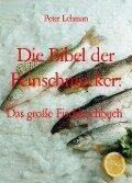 Die Bibel der Feinschmecker: - Peter Lehman