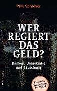 Wer regiert das Geld? - Paul Schreyer