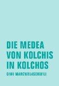 Die Medea von Kolchis in Kolchos - Giwi Margwelaschwili