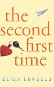 The Second First Time - Elisa Lorello