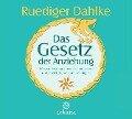 Das Gesetz der Anziehung - Ruediger Dahlke