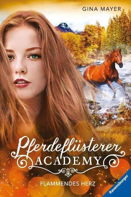 Pferdeflüsterer-Academy, Band 7: Flammendes Herz - Gina Mayer