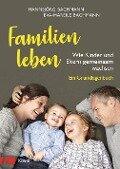 Familien leben - Hannsjörg Bachmann, Eva-Mareile Bachmann