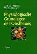 Physiologische Grundlagen des Obstbaues -