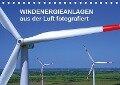 Windkraftanlagen aus der Luft fotografiert (Tischkalender 2019 DIN A5 quer) - Tim Siegert - Www. Batcam. De -
