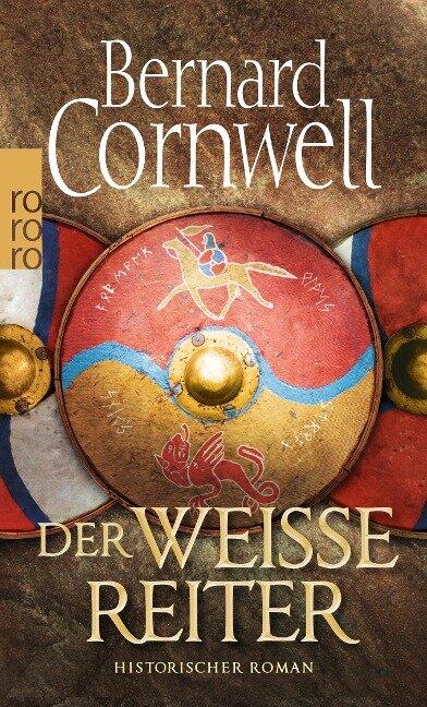 Der weiße Reiter. Uhtred 02 - Bernard Cornwell