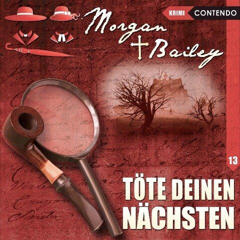 Morgan & Bailey 13: Töte Deinen Nächsten -