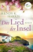 Das Lied der Insel: Isle of Wight, Teil 3 - Wendy K. Harris