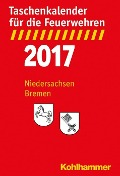Taschenkalender für die Feuerwehren 2017 / Niedersachsen, Bremen -
