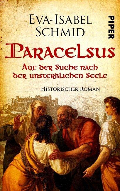 Paracelsus - Auf der Suche nach der unsterblichen Seele - Eva-Isabel Schmid