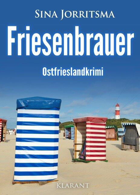 Friesenbrauer. Ostfrieslandkrimi - Sina Jorritsma