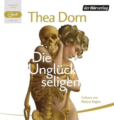 Die Unglückseligen - Thea Dorn
