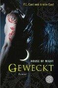 House of Night 08. Geweckt - Kristin Cast, P. C. Cast