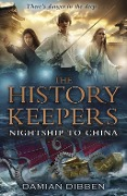 The History Keepers: Nightship to China - Damian Dibben