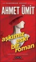 Askimiz Eski Bir Roman - Ümit. Ahmet