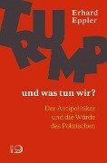 Trump - und was tun wir? - Erhard Eppler