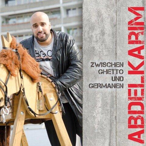 Zwischen Ghetto und Germanen - Abdelkarim