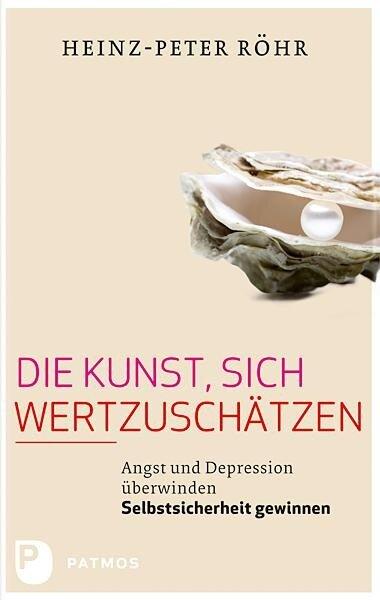 Die Kunst, sich wertzuschätzen - Heinz-Peter Röhr