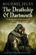 The Death Ship of Dartmouth (Knights Templar Mysteries 21) - Michael Jecks