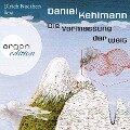 Die Vermessung der Welt (Ungekürzte Lesung) - Daniel Kehlmann