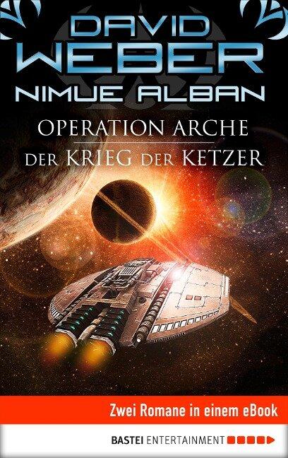 Nimue Alban 01 und 02. Operation Arche / Der Krieg der Ketzer - David Weber