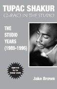 Tupac Shakur (2-Pac) In The Studio - Jake Brown