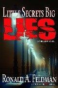 Little Secrets Big Lies (TRUTH Series, #1) - Ronald A. Feldman