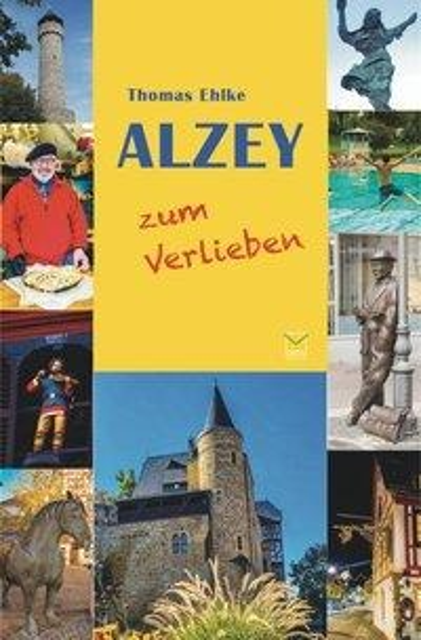 Alzey zum Verlieben - Thomas Ehlke