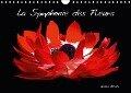 La Symphonie des Fleurs (Calendrier mural 2017 DIN A4 horizontal) - Aurélie Fieschi